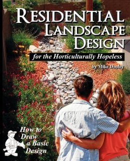 Residental Landscape Design for the Horiculturally Hopeless by Mike Dooley